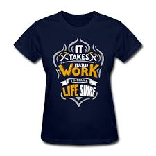 Websites Where You Can Make Your Own Shirt Womens Tee Make Your Own It Takes Hard Work To Make Life Simple