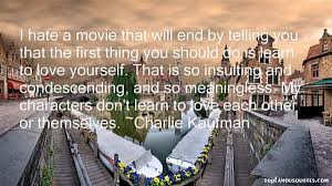 Charlie Kaufman quotes: top famous quotes and sayings from Charlie ... via Relatably.com
