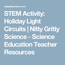 stem activity holiday light circuits nitty gritty science science education teacher resources gifted