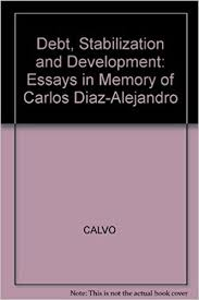 debt stabilization and development essays in memory of carlos  debt stabilization and development essays in memory of carlos diaz alejandro