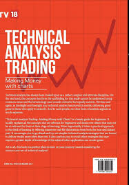 Technical Analysis Trading Making Money With Charts Pdf Buy Technical Analysis Trading Making Money With Charts Book
