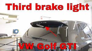 Vw Gti Brake Light Replacement Heres How I Broke The Vw Golf Gti Third Brake Light