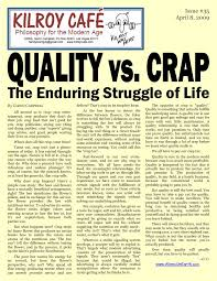 quality vs crap the enduring struggle of life essay by glenn  quality vs crap the enduring struggle of life essay