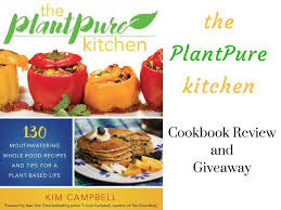 Campbell Kitchen Recipe Plantpure Kitchen Cookbook Review Giveaway Plant Based Recipes