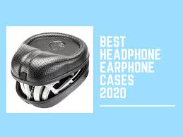 Best Headphone and <b>Earphone Cases of</b> 2020 — Audiophile On