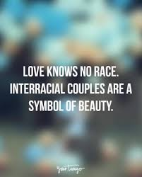 Interracial Love Quotes Adorable 48 Interracial Dating Quotes That Show Far We've REALLY Come YourTango