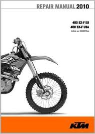 ktm sx sxs mxc egs exc exc six days 2010 ktm 450 sx f workshop service repair manual