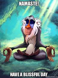 Namaste! Have a blissful day - Rafiki Meditating - Lion King ... via Relatably.com