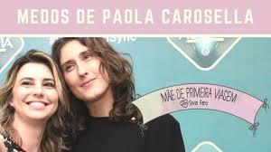 😱 MEDOS DE PAOLA CAROSELLA - Mãe de Primeira Viagem #78 - YouTube