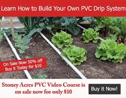 Small Picture PVC Drip Irrigation System for your garden Stoney Acres