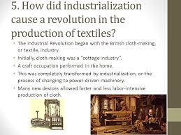 industrial revolution ppt video online  how did industrialization cause a revolution in the production of textiles