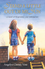 Stand a Little Out of My Sun by Angelyn Christy Voss, Paperback ...