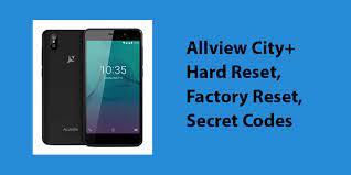 Allview City+ Hard Reset,Factory Reset ...