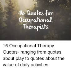 Therapy Quotes Classy 48 Quotes For Occupational Therapists 48 Occupational Therapy Quotes