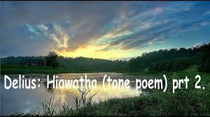 delius hiawatha tone poem prt  delius hiawatha tone poem prt 2