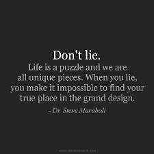 "Quotable Quotes About Life Fascinating Quote By Steve Maraboli ""Don't Lie Life Is A Puzzle And We Are All"