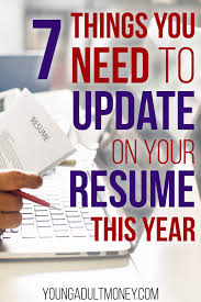 Update Your Resumes 7 Things You Need To Update On Your Resume This Year Young Adult Money