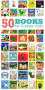 50 books for 2 year olds by allison no time for flash cards many of these listed books will be featured in our tot this year on the educators