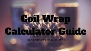 Coil Wrap Calculator Guide Build The Perfect Coil