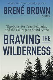 braving the wilderness the quest for true belonging and the courage to stand alone by brene brown hardcover booksamillion books on brene brown wall art with braving the wilderness the quest for true belonging and the