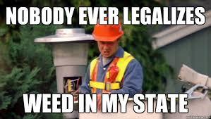 Ronn Greer | Legalize Marijuana Memes via Relatably.com