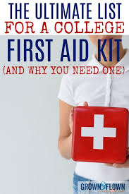 you may not think of a college first aid kit as something you need on your