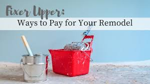 Remodeling Loan Calculator Fixer Upper 4 Ways To Pay For A Home Remodel