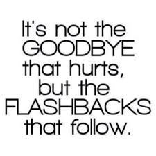 Quotes Flashback Simple not the goodbye that hurts Quotes Pinterest Truth hurts Break 3