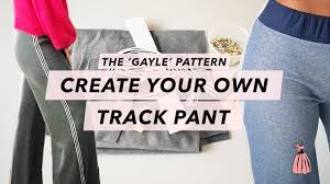 Create Your Own Pants How To Make Your Own Sweat Pants Gayle Pattern