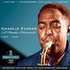 PARKER CHARLIE - <b>Charlie Parker</b>: A Studio Chronicle 1940-1948 ...