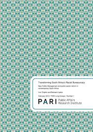long essays archives pari public affairs research institute transforming racial bureaucracy new public management and public sector reform in contemporary south africa