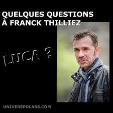 Quelques Questions à Franck Thilliez Sur Son Nouveau Millésime Luca