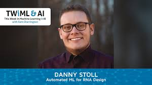Danny Design Automated Ml For Rna Design With Danny Stoll The Twiml Ai