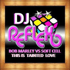 Bob Marley vs <b>Soft Cell - This</b> IS Tainted Love by DJReflex RE ...