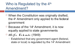 fourth amendment  8 who is regulated by the 4th amendment