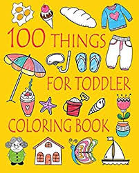coloring books for toddlers.  Toddlers 100 Things For Toddler Coloring Book Easy And Big Books For  Toddlers Kids In Toddlers S