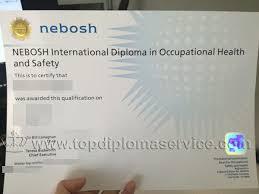 buy fake nebosh international diploma certificate from uk buy  buy fake nebosh international diploma certificate from uk