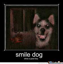 Smile Dog by theperson - Meme Center via Relatably.com