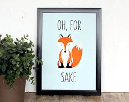 home office wall art. For Fox Sake, Typography Art, Office Print, Funny Home Decor Wall Art