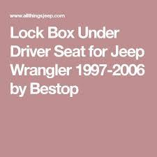 best ideas about jeep wrangler wrangler lock box under driver seat for jeep wrangler 1997 2006 by bestop