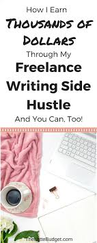 best writing jobs images   lance writing money side hustles earn money through lance writing how to