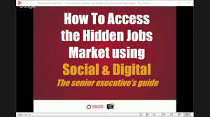 how to access the hidden jobs market using social digital for how to access the hidden jobs market using social digital for executives