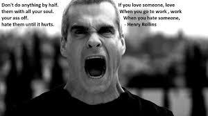 Henry Rollins Quotes Hate. QuotesGram via Relatably.com