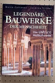 """Marco Cattaneo Jasmina Trifoni, Legendäre Bauwerke der Menscheit - Das  UNESCO Weltkulturerbe"""" – Bücher gebraucht, antiquarisch & neu kaufen"""