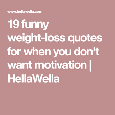 Funny Weight Loss Quotes Inspiration 48 Funny Weightloss Quotes For When You Don't Want Motivation