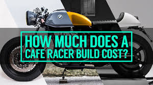 how much does it cost to build a cafe racer motorcycle