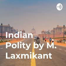 Indian Polity by M. Laxmikant