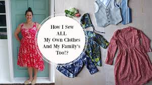 Design And Sew Your Own Clothes How To Sew All Your Own Clothes Youtube