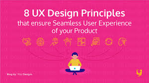 Ux Design Principles 8 Ux Design Principles That Ensure Seamless User Experience