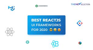 best reactjs ui frameworks for 2021